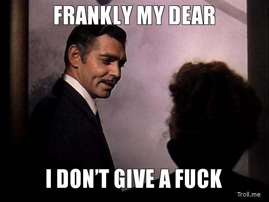 frankly-my-dear-i-dont-give-a-fuck